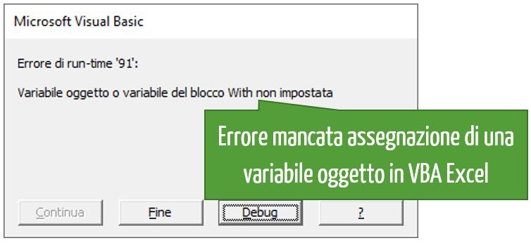 Errore mancata assegnazione di una variabile oggetto in VBA Excel